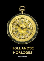 'Hollandse Horloges' van 1580-1790 written by Cees Peeters (written in Dutch).